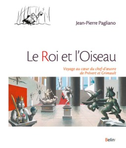 Le Roi et l'Oiseau Jean-Pierre Pagliano