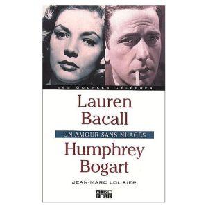 Loubier-Jean-Marc-Lauren-Bacall-Et-Humphrey-Bogart-Livre-897138842_L